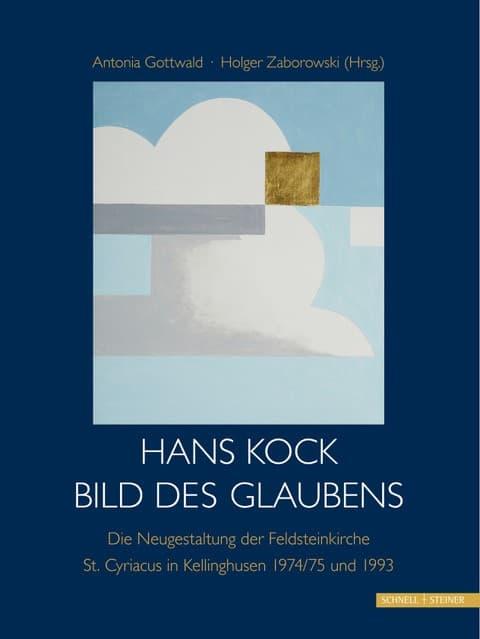 Hans Kock. Bild des Glaubens.  Die Neugestaltung der Feldsteinkirche St. Cyriacus in Kellinghusen